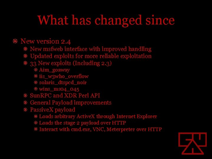 What has changed since New version 2. 4 New msfweb interface with improved handling