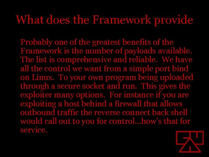 What does the Framework provide Probably one of the greatest benefits of the Framework