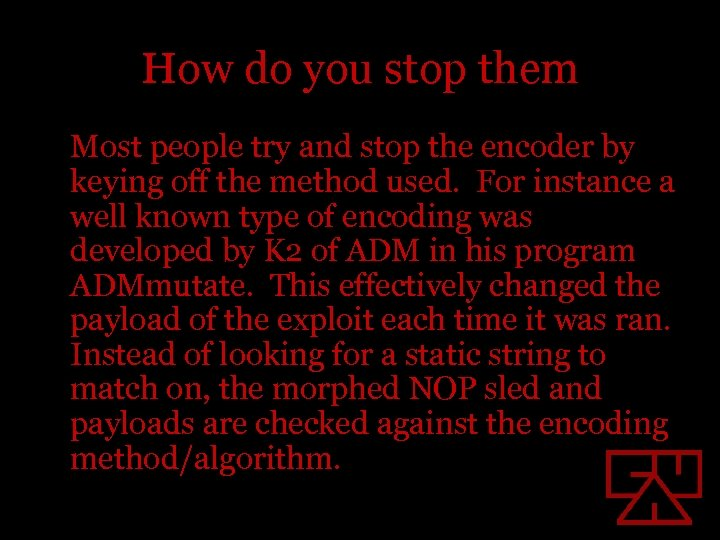 How do you stop them Most people try and stop the encoder by keying