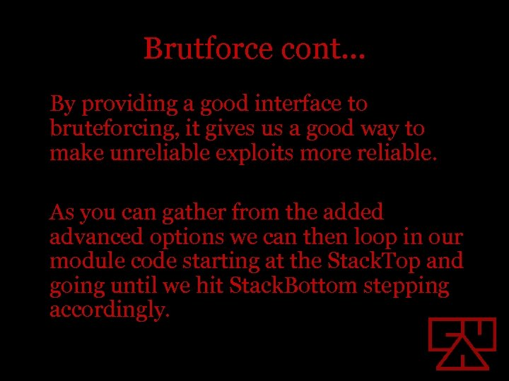Brutforce cont… By providing a good interface to bruteforcing, it gives us a good