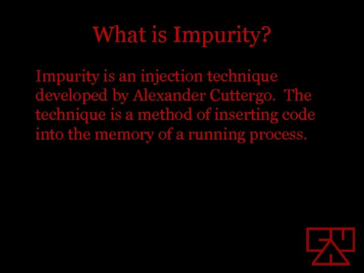 What is Impurity? Impurity is an injection technique developed by Alexander Cuttergo. The technique