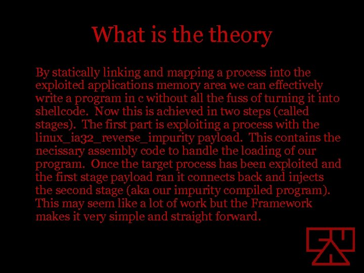 What is theory By statically linking and mapping a process into the exploited applications