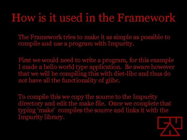 How is it used in the Framework The Framework tries to make it as