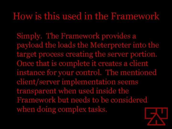 How is this used in the Framework Simply. The Framework provides a payload the