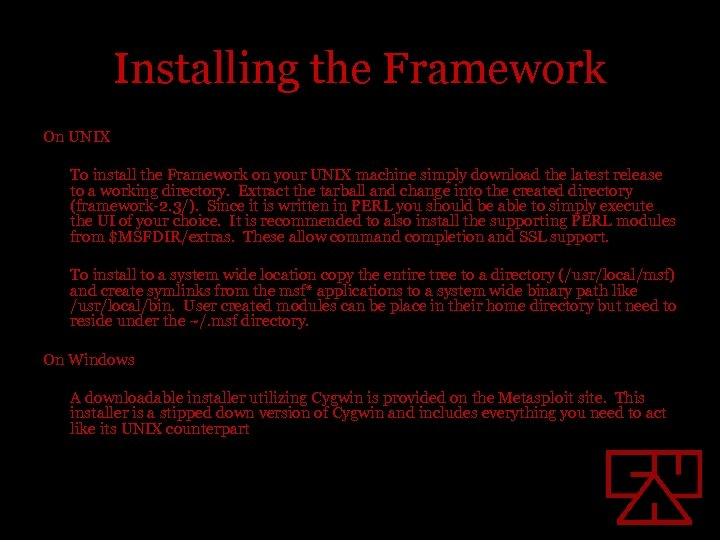 Installing the Framework On UNIX To install the Framework on your UNIX machine simply