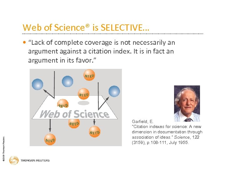 """Web of Science® is SELECTIVE… © 2009 Thomson Reuters • """"Lack of complete coverage"""
