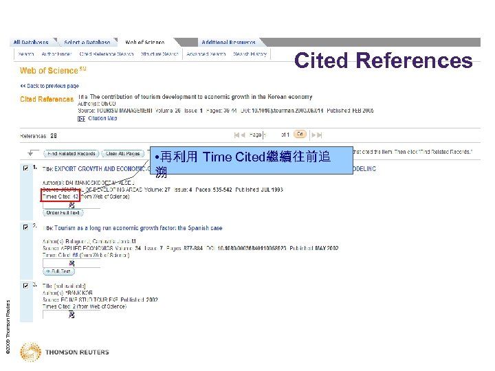 Cited References © 2009 Thomson Reuters • 再利用 Time Cited繼續往前追 溯