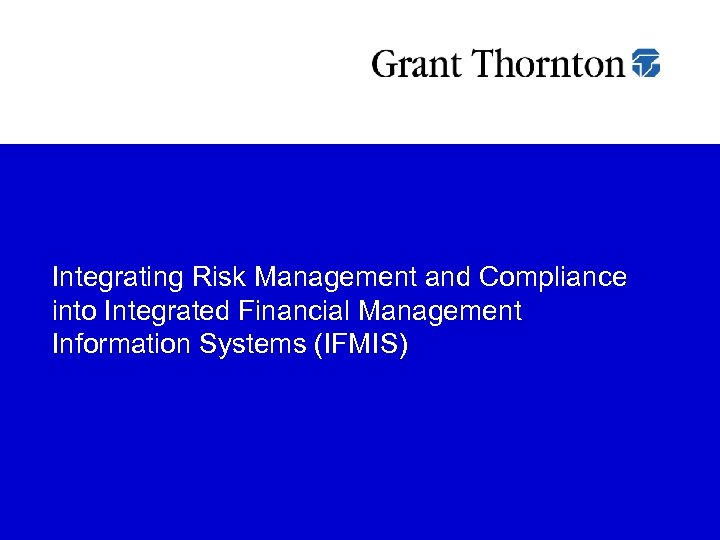 Integrating Risk Management and Compliance into Integrated Financial Management Information Systems (IFMIS)
