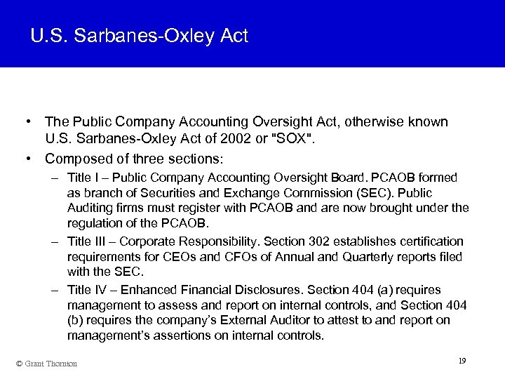 U. S. Sarbanes-Oxley Act • The Public Company Accounting Oversight Act, otherwise known U.
