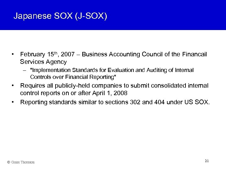 Japanese SOX (J-SOX) • February 15 th, 2007 – Business Accounting Council of the