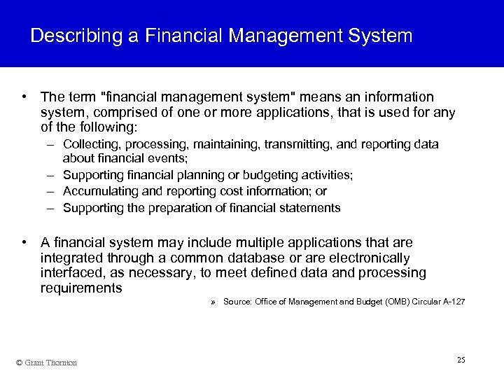Describing a Financial Management System • The term