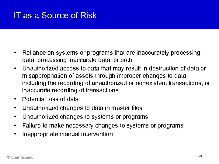 IT as a Source of Risk • Reliance on systems or programs that are