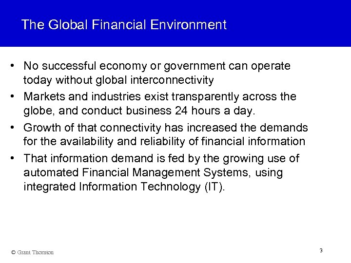 The Global Financial Environment • No successful economy or government can operate today without