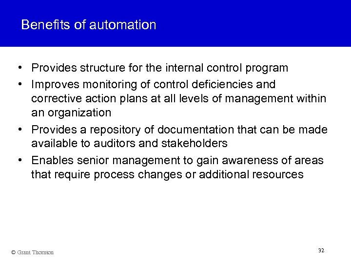 Benefits of automation • Provides structure for the internal control program • Improves monitoring