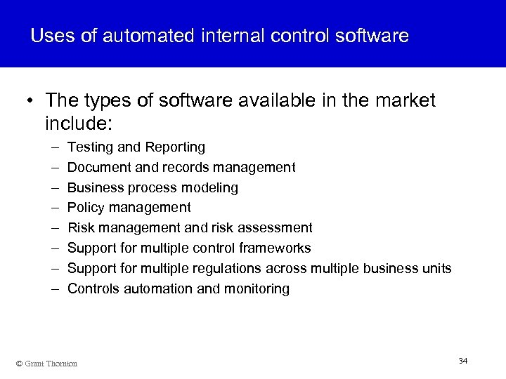 Uses of automated internal control software • The types of software available in the