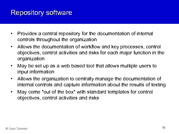 Repository software • Provides a central repository for the documentation of internal controls throughout
