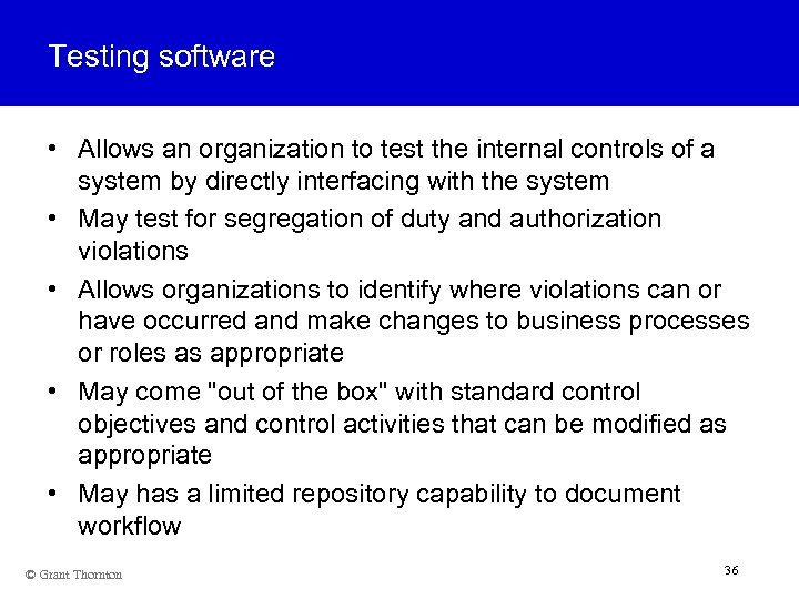 Testing software • Allows an organization to test the internal controls of a system