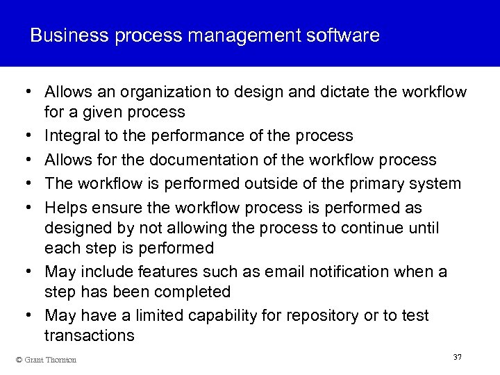 Business process management software • Allows an organization to design and dictate the workflow