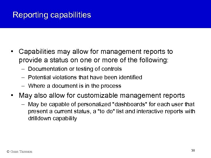Reporting capabilities • Capabilities may allow for management reports to provide a status on