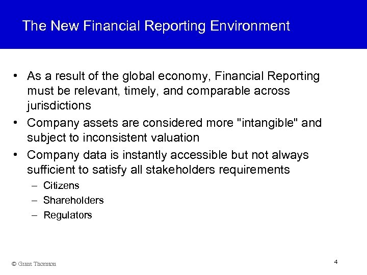 The New Financial Reporting Environment • As a result of the global economy, Financial