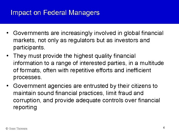 Impact on Federal Managers • Governments are increasingly involved in global financial markets, not