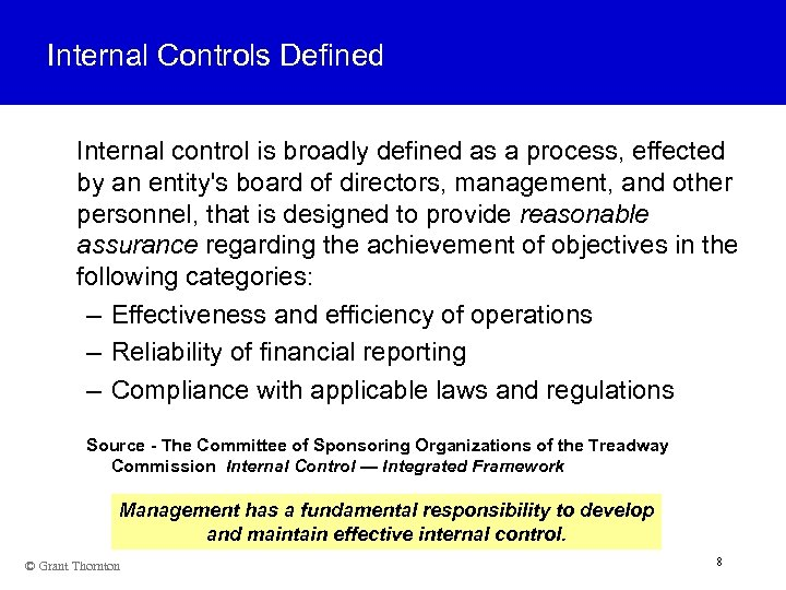 Internal Controls Defined Internal control is broadly defined as a process, effected by an
