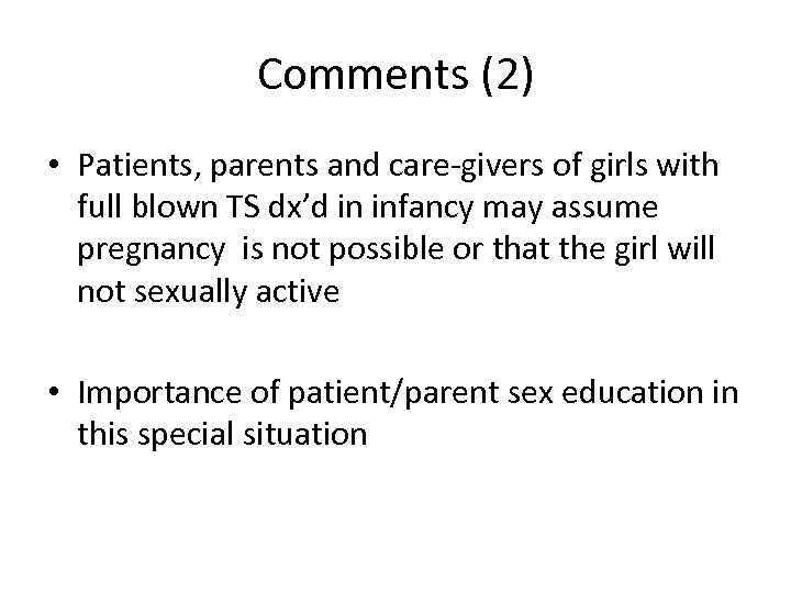 Comments (2) • Patients, parents and care-givers of girls with full blown TS dx'd