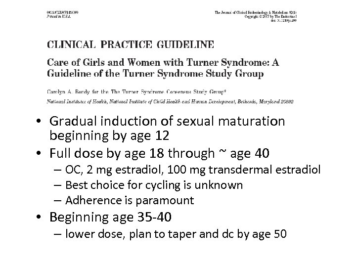 • Gradual induction of sexual maturation beginning by age 12 • Full dose