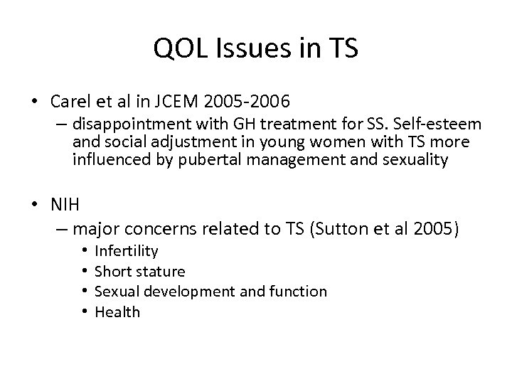 QOL Issues in TS • Carel et al in JCEM 2005 -2006 – disappointment