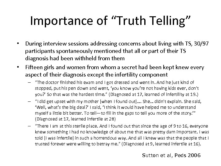 """Importance of """"Truth Telling"""" • During interview sessions addressing concerns about living with TS,"""