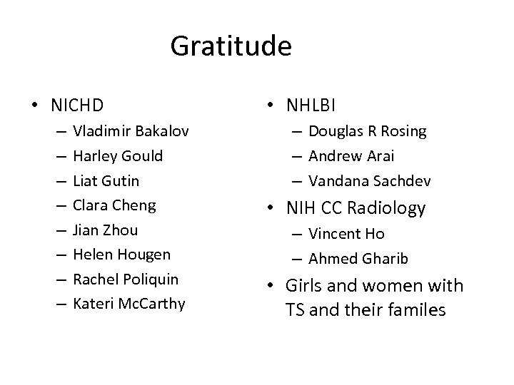 Gratitude • NICHD – – – – Vladimir Bakalov Harley Gould Liat Gutin Clara
