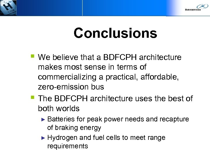Conclusions § We believe that a BDFCPH architecture § makes most sense in terms