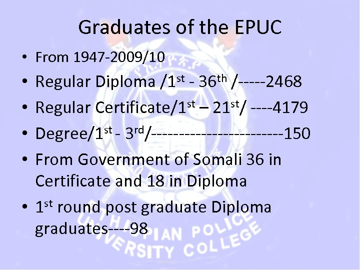 Graduates of the EPUC • From 1947 -2009/10 Regular Diploma /1 st - 36