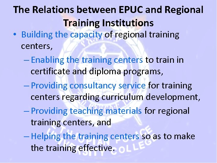 The Relations between EPUC and Regional Training Institutions • Building the capacity of regional
