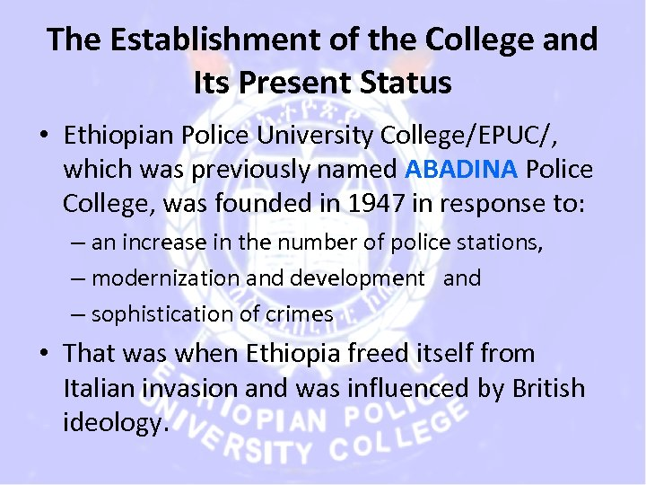 The Establishment of the College and Its Present Status • Ethiopian Police University College/EPUC/,