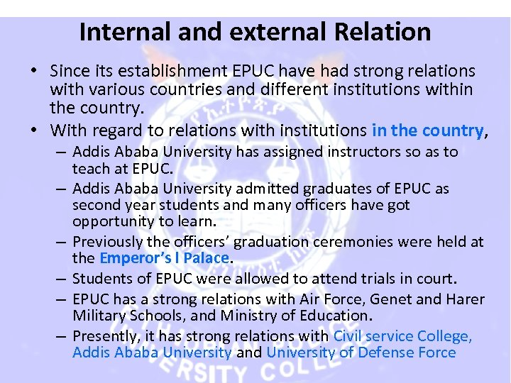Internal and external Relation • Since its establishment EPUC have had strong relations with