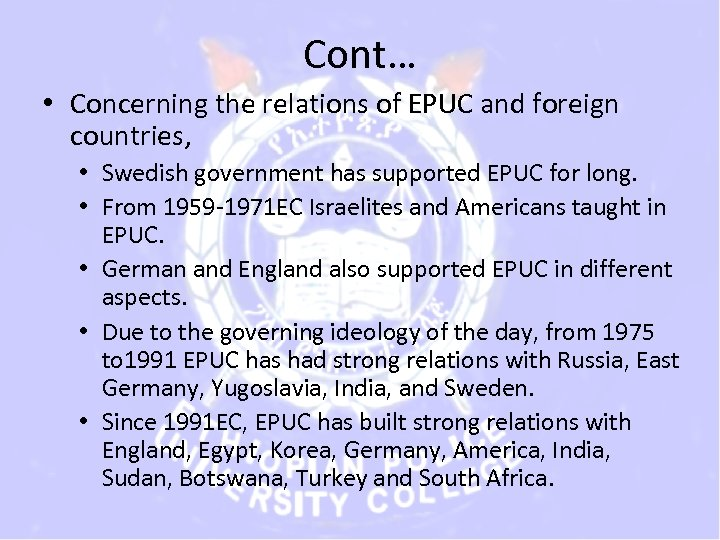 Cont… • Concerning the relations of EPUC and foreign countries, • Swedish government has