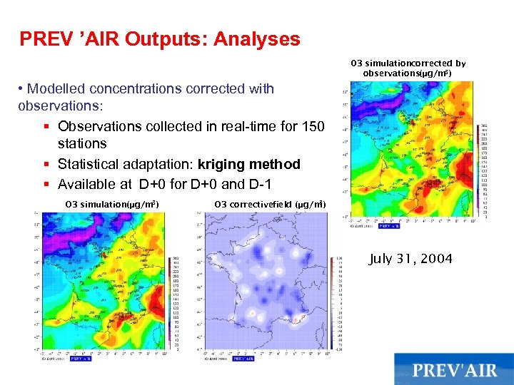 PREV 'AIR Outputs: Analyses 03 simulationcorrected by observations(µg/m 3) • Modelled concentrations corrected with
