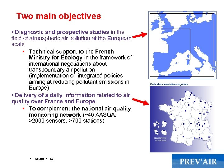 Two main objectives • Diagnostic and prospective studies in the field of atmospheric air