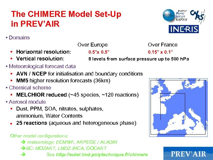 The CHIMERE Model Set-Up in PREV'AIR • Domains Over Europe Over France § Horizontal