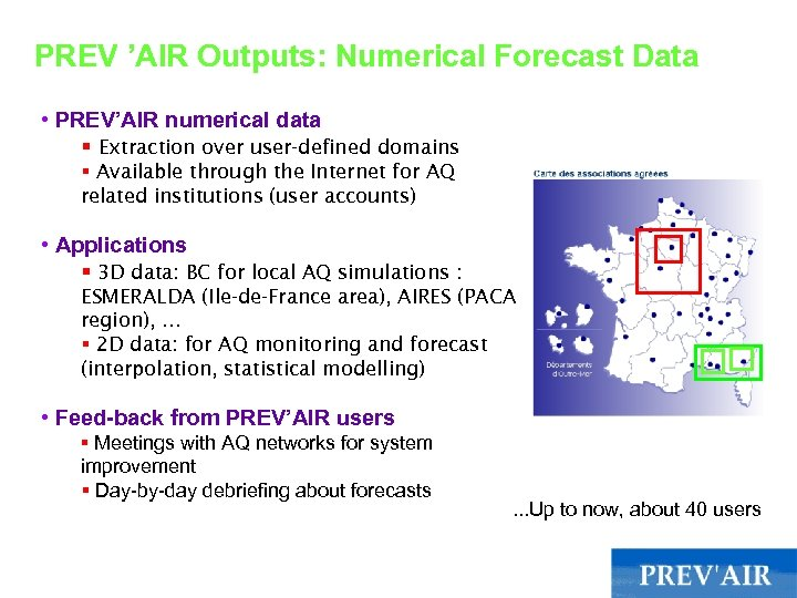 PREV 'AIR Outputs: Numerical Forecast Data • PREV'AIR numerical data § Extraction over user-defined