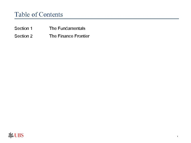 Table of Contents Section 1 The Fundamentals Section 2 The Finance Frontier 1