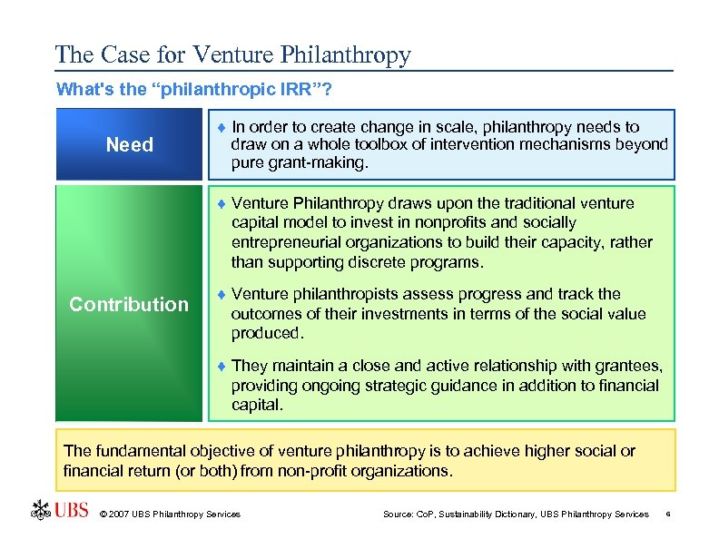 """The Case for Venture Philanthropy What's the """"philanthropic IRR""""? Need ¨ In order to"""