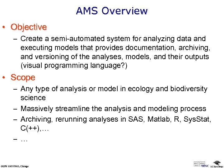 AMS Overview • Objective – Create a semi-automated system for analyzing data and executing