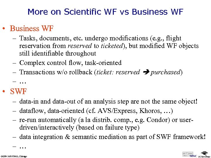 More on Scientific WF vs Business WF • Business WF – Tasks, documents, etc.