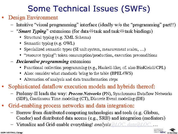 "Some Technical Issues (SWFs) • Design Environment – Intuitive ""visual programming"" interface (ideally w/o"