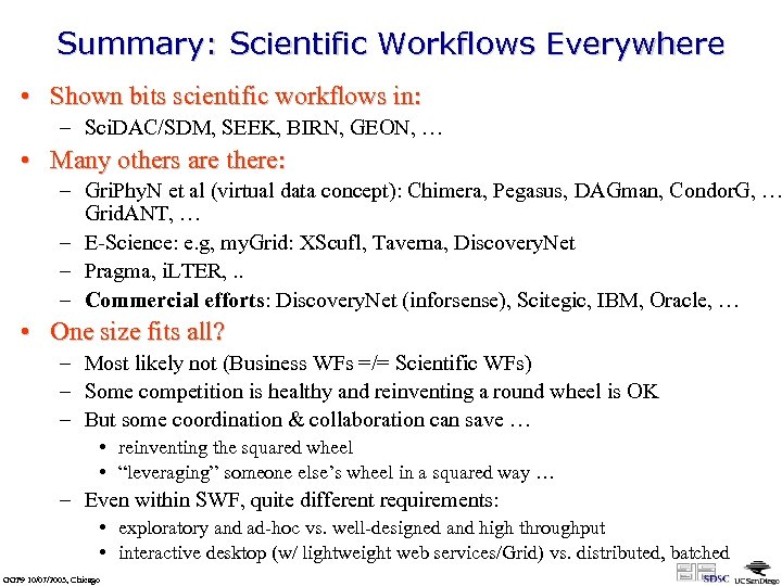 Summary: Scientific Workflows Everywhere • Shown bits scientific workflows in: – Sci. DAC/SDM, SEEK,