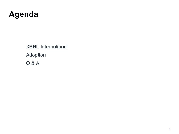 Agenda XBRL International Adoption Q&A 1