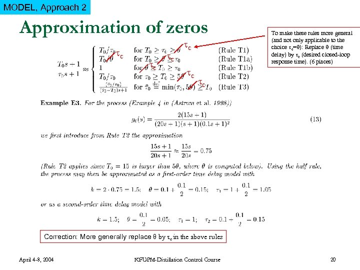 MODEL, Approach 2 Approximation of zeros c c c To make these rules more