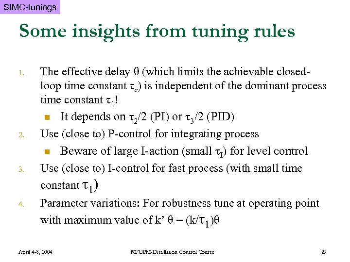 SIMC-tunings Some insights from tuning rules 1. 2. 3. 4. The effective delay θ